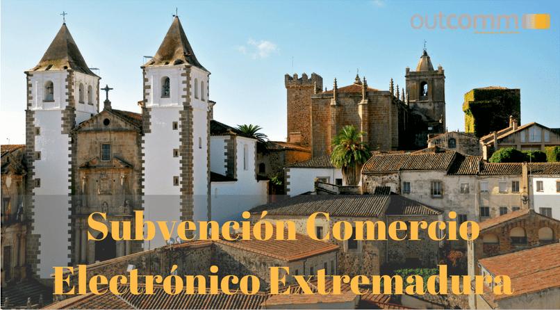 Subvención Comercio Electrónico Extremadura