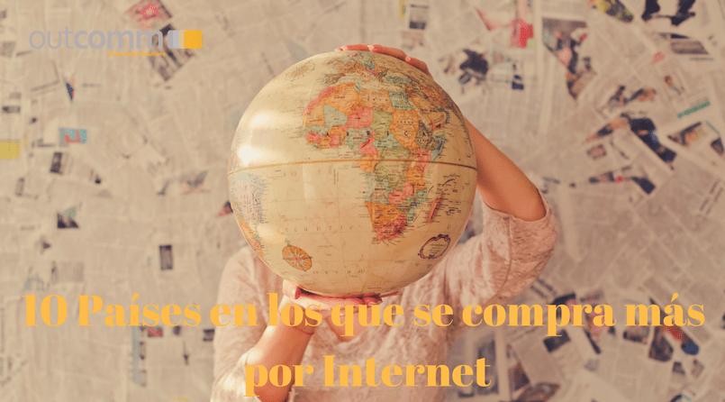 10 Países en los que se compra más por Internet