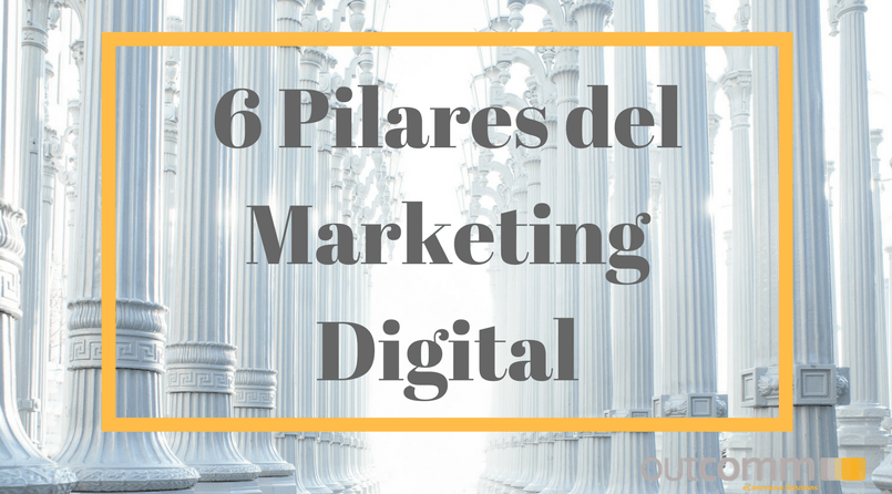 6 Pilares del Marketing Digital.