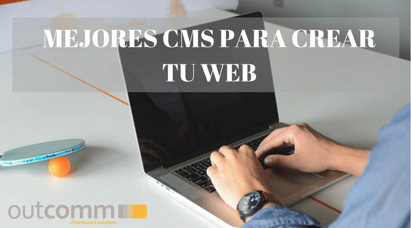 MEJORES CMS PARA CREAR TU WEB