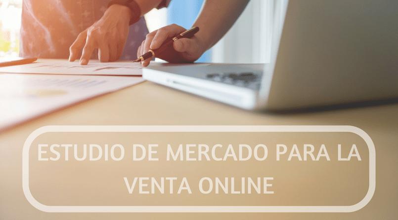ESTUDIO DE MERCADO PARA LA VENTA ONLINE