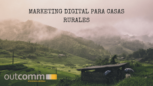 MARKETING DIGITAL PARA CASAS RURALES